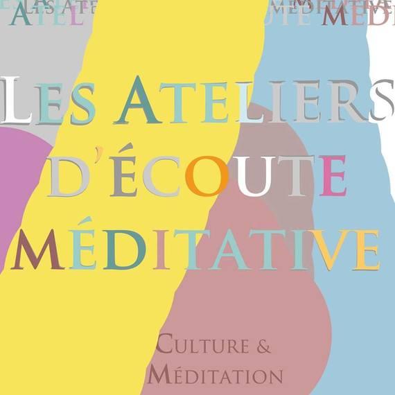 Les Ateliers d'écoute méditative